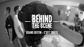 Behind the scene - Grand Destin